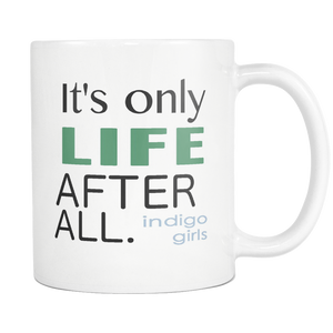 Indigo Girls Closer To Fine Coffee Mug Music Lyric - silverageproducts.com