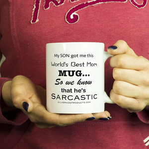 My Sarcastic Son Novelty Gift Coffee Mug Motherhood Aging Humor - silverageproducts.com