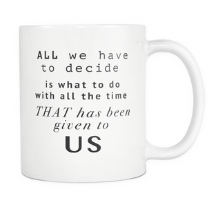 lotr gandolf lord of the rings inspirational movie quote coffee