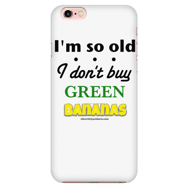 Ageing Humour Phone case - Bananas - iPhone & Samsung - silverageproducts.com