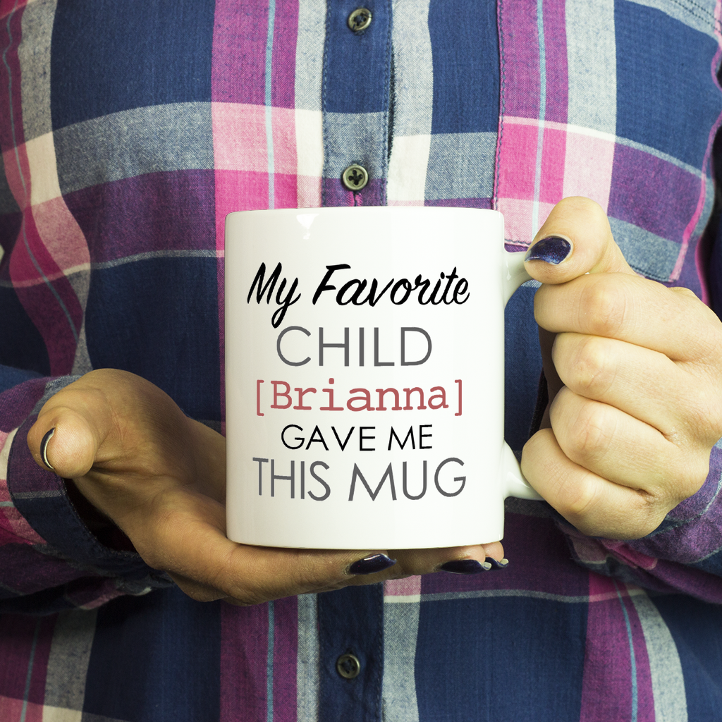 My Favorite Child Novelty Gift Coffee Mug Custom Name - silverageproducts.com