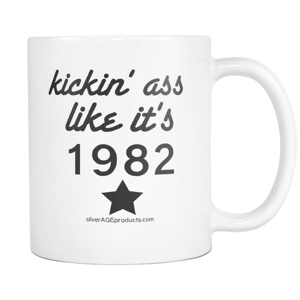 Kickin Ass Like It's 1982 Aging Humor Coffee Mug - silverageproducts.com