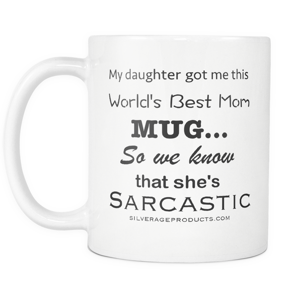 Sarcastic Daughter Motherhood Coffee Mug Mommin Aging Humor - silverageproducts.com