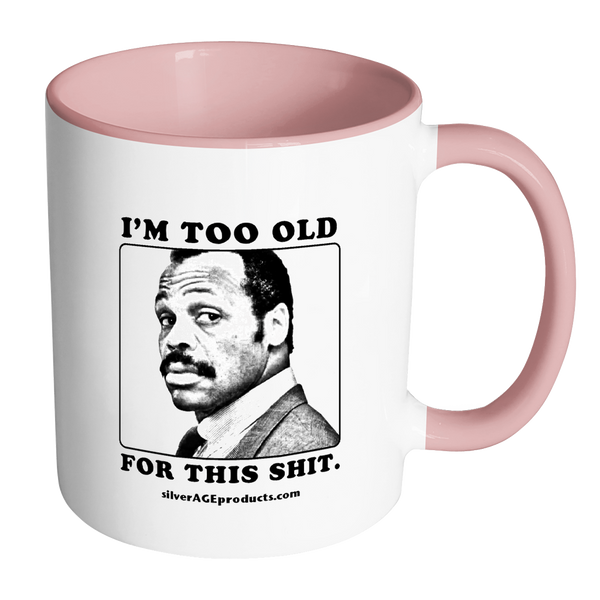 Lethal Weapon Roger Murtaugh Coffee Mug Movie Quote - silverageproducts.com