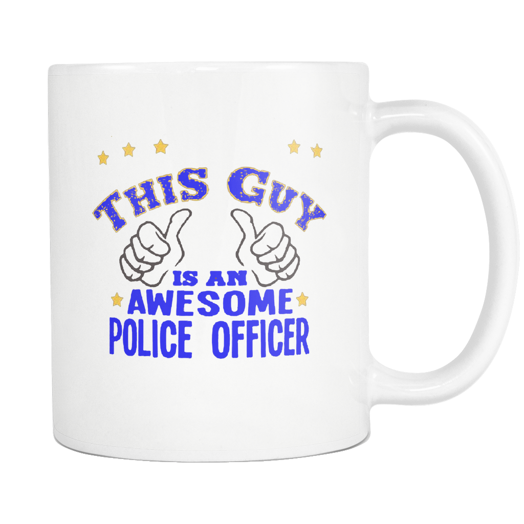 Police Officer Gift Coffee Mug PoliceMan Great Cop Gift Idea Law Enforcement Mug Cop Appreciation This Guy Is An Awesome Police Officer - silverageproducts.com