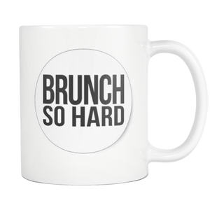 Brunch Coffee Mug - So Hard - silverageproducts.com