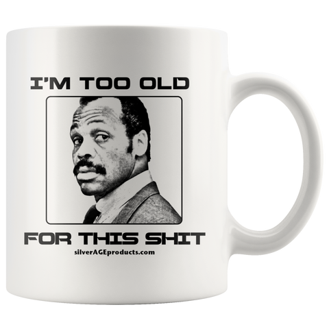 40th Birthday Mug, Lethal Weapon Coffee Movie Mug, Turning 40 Gift, 51st Birthday, Roger Murtaugh, Too Old For This, 65th Birthday Gift, Dad Bday - silverageproducts.com
