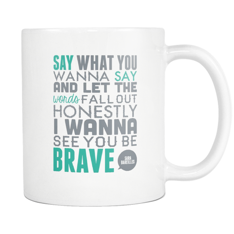 Sara Bareilles LGBT I Wanna Be Brave Music Lyrics Gift Coffee Mug - silverageproducts.com
