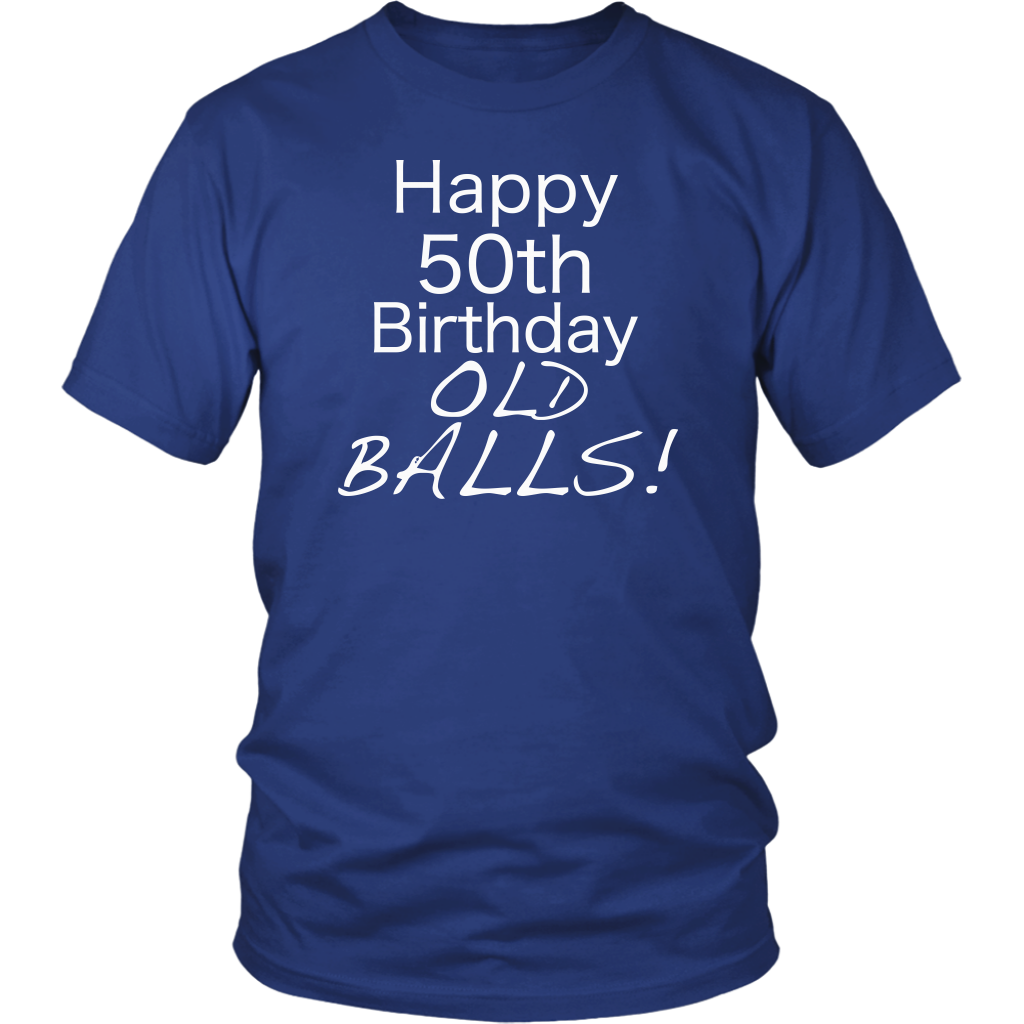 a04cb2bc Happy Birthday Gift Old Balls Gag Tshirt for Dad Aging Humor Perfect 50th  Unique Funny Birthday ...