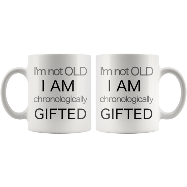 Aging Humor I Am Not Old Gifted Coffee Mug - silverageproducts.com