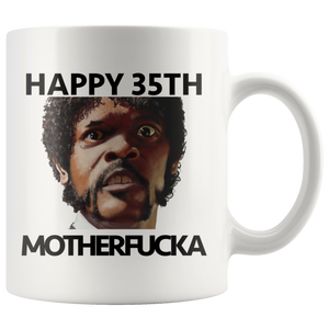 Sam Jax 35th Birthday Movie Quote Coffee Mug - silverageproducts.com