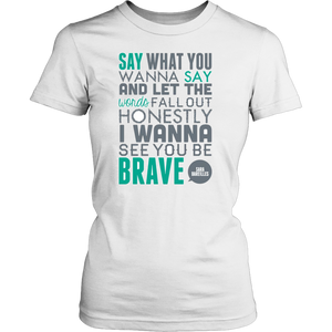Sara Bareilles I Wanna Be Brave Song Quote Inspiration Music Lyrics Gift Tshirt For Mom Dad Sister Girlfriend Gift Idea - silverageproducts.com