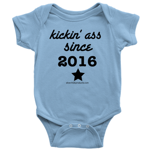 "Baby Set Onesie Born in the teens onesie ""kickin' ass 2016"" - silverageproducts.com"