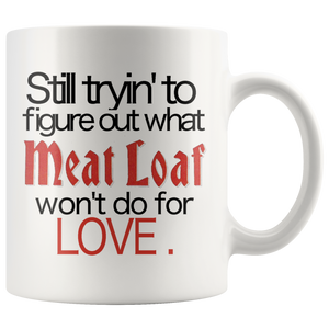 Meatloaf Anything For Love Music Lyric Coffee Mug - silverageproducts.com