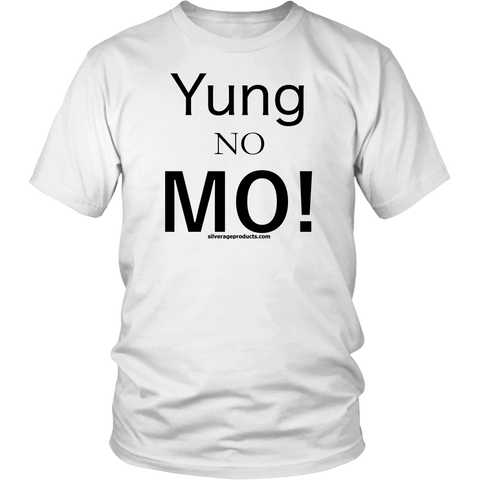 Aging Humor 50th Birthday Tshirt Yung No Mo! - silverageproducts.com