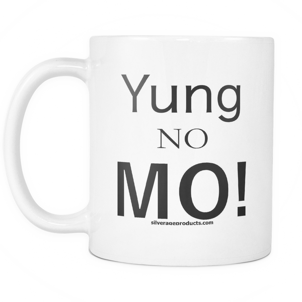 Aging Humor Yung No Mo! coffee mug - silverageproducts.com