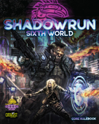 Shadowrun: Sixth World Core Rulebook