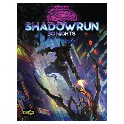 Shadowrun: 30 Nights (Sixth World)