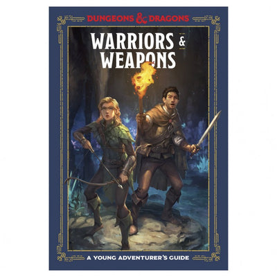 Dungeons & Dragons: Young Adventurer's Guide: Warriors & Weapons