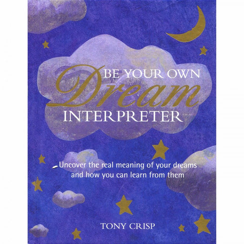 Be Your Own Dream Interpreter by Tony Crisp - My Green Heart