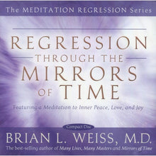 Load image into Gallery viewer, Regression Through The Mirrors Of Time by Brian Weiss (CD) - My Green Heart