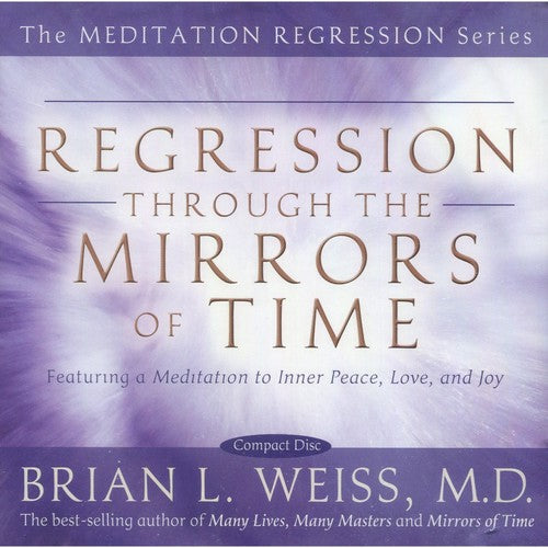 Regression Through The Mirrors Of Time by Brian Weiss (CD) - My Green Heart