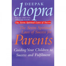Load image into Gallery viewer, The Seven Spiritual Laws of Success for Parents by Deepak Chopra - My Green Heart