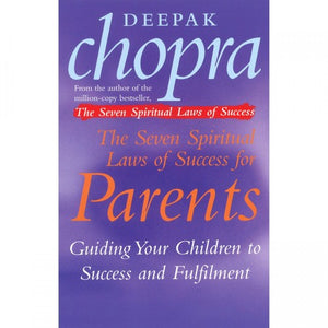 The Seven Spiritual Laws of Success for Parents by Deepak Chopra - My Green Heart