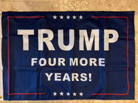 *TEMPORARILY OUT OF STOCK* Trump Four More Years 100D 2x3 Feet Flag Rough Tex ® Large Boat Flag Or Under the USA Flag
