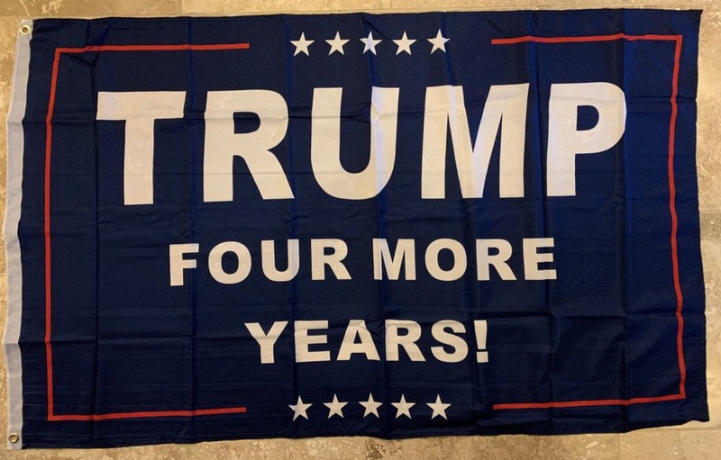 TRUMP Four More Years! Flag 3'X5' Rough Tex® 100D