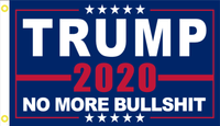 Trump 2020 No More Bullshit Single Sided Flag 2'X3' Rough Tex® 100D