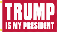TRUMP IS MY PRESIDENT 3x5 Feet Flag Rough Tex ® Flags 100D