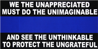 Police We The Underappreciated Must Do The Unimaginable-  Bumper Sticker