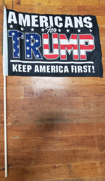 12 Stick Flags Black AMERICANS FOR TRUMP KEEP AMERICA FIRST!- 12x18 Rough Tex ®