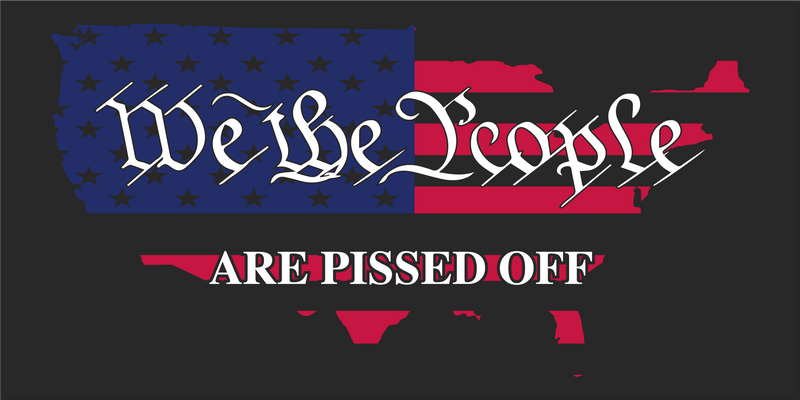 WE THE PEOPLE ARE PISSED OFF BLACK Bumper Sticker Made in USA American Flag