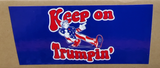 Keep On Trumpin' Blue  - Bumper Sticker