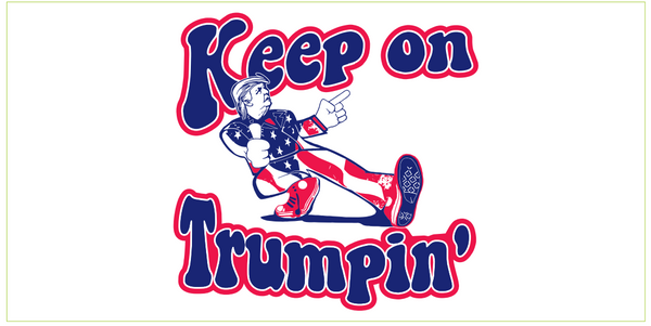 *TEMPORARILY OUT OF STOCK* Keep On Trumpin'- Bumper Sticker