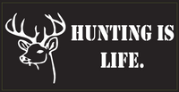Hunting Is Life - Bumper Sticker