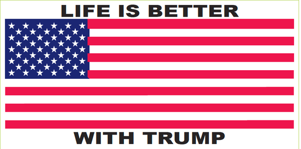 Life Is Better With Trump - Bumper Sticker