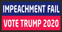 Impeachment Fail Vote Trump 2020 - Bumper Sticker