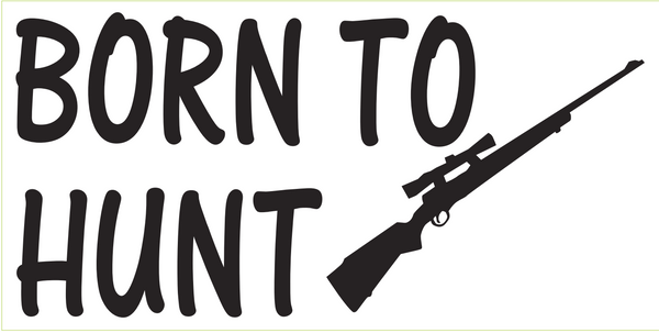 Born To Hunt - Bumper Sticker