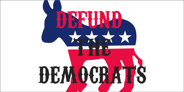 Defund The Democrats - Bumper Sticker