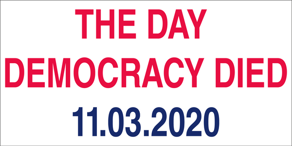 The Day Democracy Died Bumper Sticker