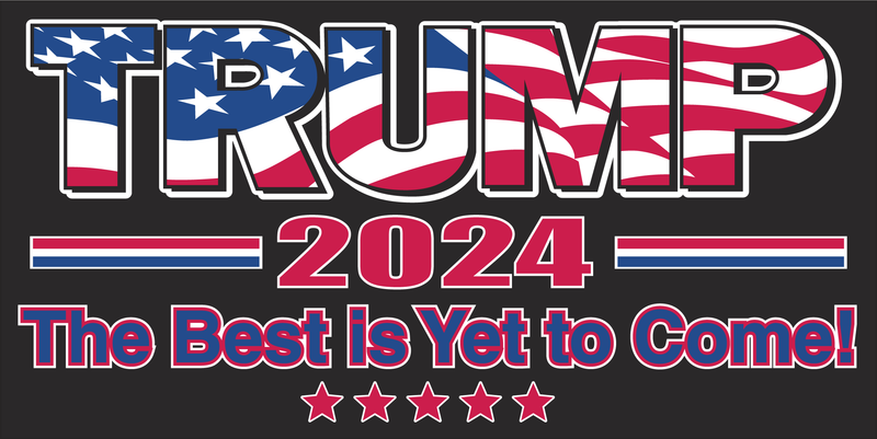 Trump 2024 The Best Is Yet To Come - Bumper Sticker