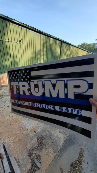 Trump Keep America Safe 14.5 x 23 inches plastic coated yard signs