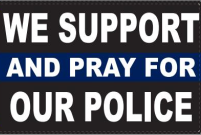 We Support & Pray For Our Police 2'x3' Flag ROUGH TEX® 100D