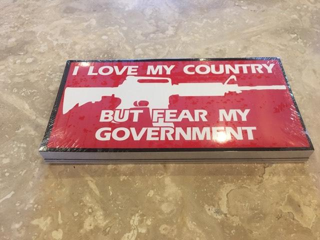 I LOVE MY COUNTRY BUT FEAR MY GOVERNMENT BUMPER STICKER PACK OF 50 BUMPER STICKERS MADE IN USA WHOLESALE BY THE PACK OF 50!
