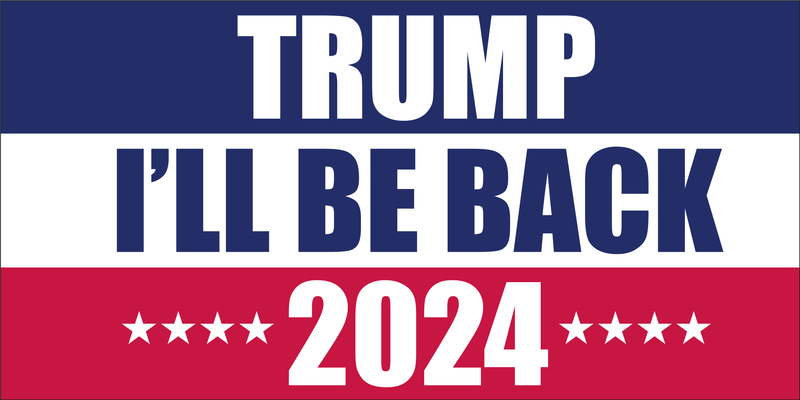 TRUMP 2024 I'LL BE BACK Bumper Sticker Made in USA American Flag