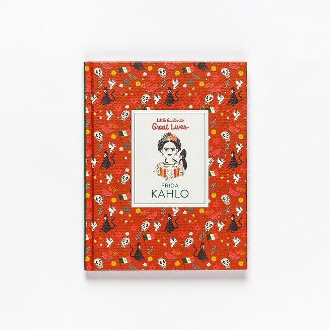 Little Guide Great Lives: Frida Kahlo