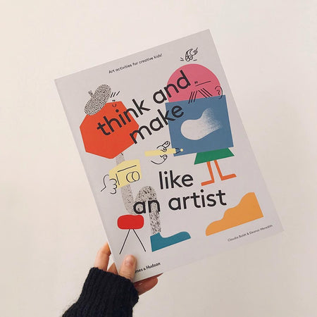 Think and Make Like An Artist Activity Book by Thames and Hudson